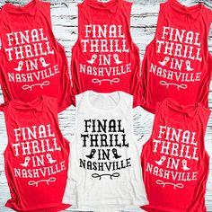 3 Nashville Bachelorette Trip Shirts. Bachelorette Muscle Tank Top. Final Thrill in Nashville Shirts. Bachelorette Party Shirts.