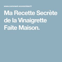 Ma Recette Secrète de la Vinaigrette Faite Maison. Recipes, Tupperware, Best Salad Dressing, Juice, Nice Salad, Home Made, Drinks, Cooking Food, Recipies