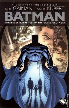 Batman: Whatever Happened to the Caped Crusader? by Neil Gaiman and Andy Kubert