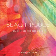 Found Beach Rouge-Beach House & Deep Disco (Continuous DJ Mix) by Various Artists with Shazam, have a listen: http://www.shazam.com/discover/track/224668271