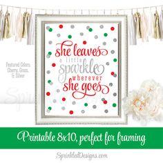 She Leaves A Little Sparkle Wherever She Goes  by SprinkledDesign