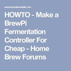 HOWTO - Make a BrewPi Fermentation Controller For Cheap - Home Brew Forums