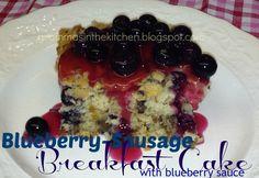Gramma's in the kitchen: Blueberry-Sausage Breakfast Cake w/ Blueberry Sauce