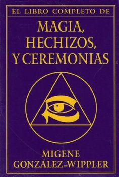 """Cover of """"El libro completodemagia hechizosyceremonias"""" Magick Book, Witchcraft, Wiccan Witch, Aleister Crowley, Tarot, Mind Reading Tricks, Occult Science, Writing Numbers, Angeles"""