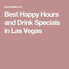 Best Happy Hours and Drink Specials in Las Vegas