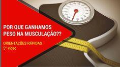 POR QUE GANHAMOS PESO AO TREINAR MUSCULAÇÃO?? | ORIENTAÇÕES RÁPIDAS | 5º...