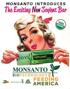 Monsanto Introduces The Exciting New Soylent Bar  [click on this image to find a bundle of clips exploring the sociology of food and agriculture]