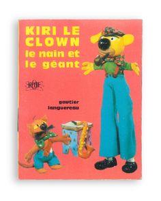 Kiri Le Clown le nain et le géant. Gautier-Languerea, 1969.