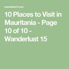 10 Places to Visit in Mauritania - Page 10 of 10 - Wanderlust 15