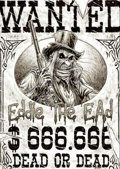 'Eddie' THe eAd Wanted Dead Or Dead Reward: 666.666 of, or, whatever You want