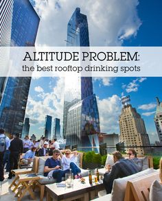 Go drink on a roof.