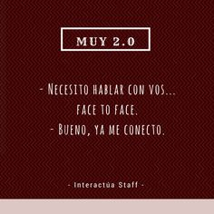 Muy 2.0: Face to face