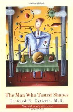 The Man Who Tasted Shapes: Richard E. Cytowic, Jonathan Cole: 9780262532556: Books - Amazon.ca