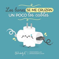 ¿Solo un poco? ¡Venga, ánimo! I always get my wires a bit crossed on Mondays. Just a bit? Come on, you can do it! #mrwonderfulshop #quotes #monday #cables