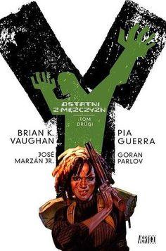 """Brian K. Vaughan, Pia Guerra, """"Y - ostatni z mężczyzn"""", T. 2, przeł. Krzysztof Uliszewski, Egmont Polska, Warszawa 2016. 245 stron"""