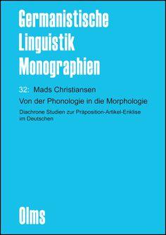 Von der Phonologie in die Morphologie : Diachrone Studien zur Präposition-Artikel-Enklise im Deutschen / Mads Christiansen