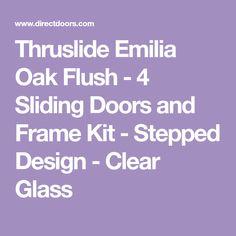 Thruslide Emilia Oak Flush - 4 Sliding Doors and Frame Kit - Stepped Design - Clear Glass