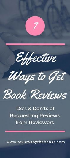 7 Effective Ways To Get Book Reviews (Dou0027s U0026 Donu0027ts Of Requesting Reviews  From Reviewers