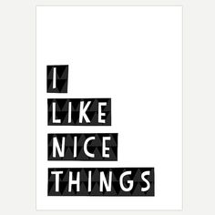 Nice Things - Two Sizes