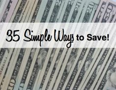35 Simple Ways to Save!