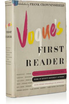 First edition of Vogue's First Reader... full of cheap but cheerful styling tips... better than any modern day stylist (except maybe the good people at Barney's- they are life savers!)