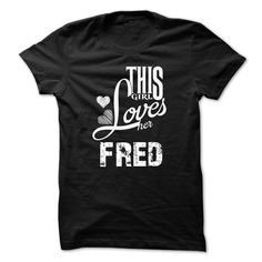 I Love LIMITED EDITION - I Love My Fred Hoodie/Tshirt T shirts