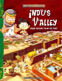 Indus Valley: Lessons From the Past