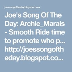 Joe's Song Of The Day: Archie_Marais - Smooth Ride time to promote who p...  http://joessongoftheday.blogspot.com/2017/02/archiemarais-smooth-ride-time-to.html  #indipendentmusic #greatartist #enjoymusic #archiemarais #smoothride