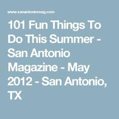 101 Fun Things To Do This Summer - San Antonio Magazine - May 2012 - San Antonio, TX