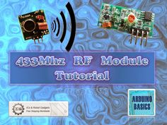 There are 4 parts to this tutorial: Part 1: Testing the 433 MHz RF transmitter and receiver <- ** you are here ...