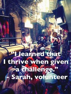 """""""I learned that I thrive when given a challenge."""" Volunteer with Cross-Cultural Solutions to thrive from challenges. #CCS"""