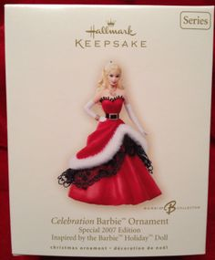 Celebration Barbie Ornament - Special 2007 Edition - Barbie swirls into the season's festivities dressed in the most glamorous gown of the year.  Continuing a tradition of fabulous holiday fashions, Barbie takes a styling cue from Santa himself, choosing a rich red overskirt trimmed in white faux fur, accented with a wide black belt and sparkly buckle.  Real lace and elegant white gloves finish off the look.  Eighth in the Series.  Happy 6th Birthday today, 12/20/13, my niece, Hayven Gayle…