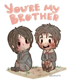 """""""You're My Brother"""""""