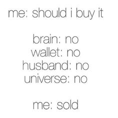 15 Funny Quotes Every Shopaholic Will Relate Too Shopaholic Quotes, Funniest Quotes Ever, Online Shopping Quotes, Quotes About Shopping, Funny Shopping Quotes, Shopping Humor, Happy Shopping, Image Coach, Motivacional Quotes