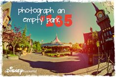 A Disney Bucket List--photograph when park is empty--DONE!