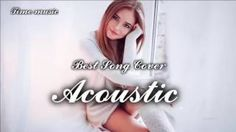 BEST Songs 2017 Cover Acoustic Remixes of Popular Songs – Top Song of the Week