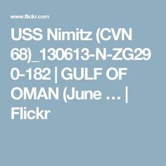USS Nimitz (CVN 68)_130613-N-ZG290-182 | GULF OF OMAN (June … | Flickr