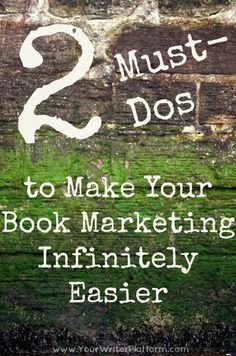 2 Must-Dos to Make Your Book Marketing Infinitely Easier | Your Writer Platform #IndieAuthors #epub