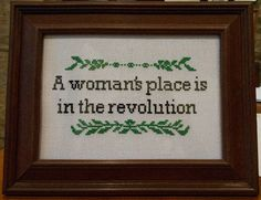 """Cross stitch pattern: """"A woman's place is in the revolution"""""""