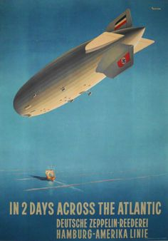 """dieselpunkflimflam: """" historyinposters: """" German Zeppelin airline advertising poster (1930s) """" The Nazi angle is played out, but airships are still a vibrant part of the genre - a great way to travel, a great place for fights up on top.. """""""
