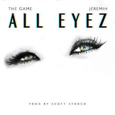 All Eyez - The Game & Jeremih