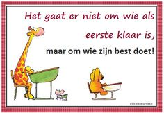 Poster: Wie doet zijn best It is not about who is the first to finish, but who does his best! Co Teaching, Teaching Quotes, School Info, Back To School, Learn Dutch, School Organisation, Visible Learning, Mindfulness For Kids, Dutch Quotes