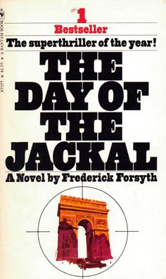 an analysis of the book the day of the jackal by frederick forsyth The day of the jackal (1971) is a thriller novel by english writer frederick forsyth  about a  frederickforsyth thedayofthejackaljpg  1 plot summary 11 part.