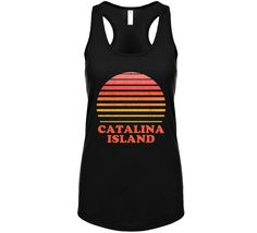 Catalina Island California City Beach Vacation Sunset Summer Love Roadtrip Ladies Tanktop Catalina Island California, California City, City Beach, Summer Of Love, Road Trip, Vacation, Sunset, Tank Tops, Sunsets