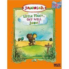 Janosch  Little tiger get well soon