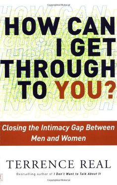 How Can I Get Through to You? Closing the Intimacy Gap Between Men and Women by Terrence Real http://www.amazon.com/dp/0684868784/ref=cm_sw_r_pi_dp_A1efvb002VFZ1