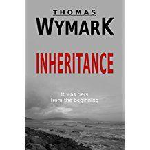 Inheritance1 Jul 2015 by Thomas Wymark Kindle Edition