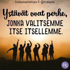 Ystävät ovat perhe, jonka valitsemme itse itsellemme. ❤️
