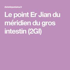 Le point Er Jian du méridien du gros intestin (2GI)