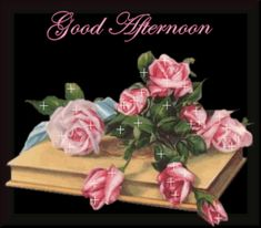 Good Afternoon Photo: This Photo was uploaded by georgelll. Find other Good Afternoon pictures and photos or upload your own with Photobucket free image. Victorian Flowers, Vintage Flowers, Pink Flowers, Afternoon Delight, Good Afternoon, Prayers Of Encouragement, Afternoon Quotes, Images Gif, Text Pictures
